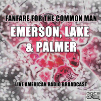 Emerson, Lake & Palmer - Fanfare For The Common Man (Live)