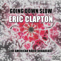 Eric Clapton - Going Down Slow (Live)