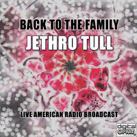 Jethro Tull - Back To The Family (Live)