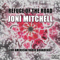 Joni Mitchell - Refuge Of The Road (Live)