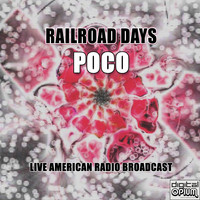 Poco - Railroad Days (Live)