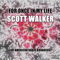 Scott Walker - For Once in My Life (Live)