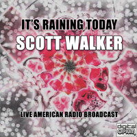 Scott Walker - It's Raining Today (Live)