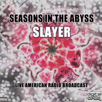 Slayer - Seasons In The Abyss (Live [Explicit])