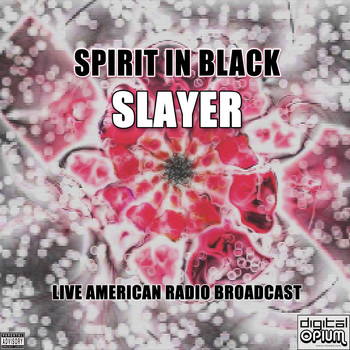 Slayer - Spirit In Black (Live [Explicit])