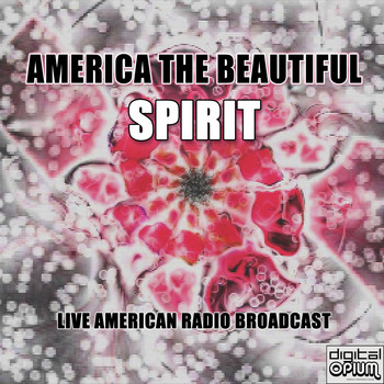 Spirit - America The Beautiful (Live)