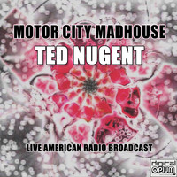 Ted Nugent - Motor City Madhouse (Live)