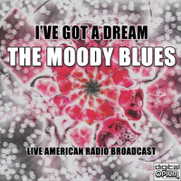 The Moody Blues - I've Got A Dream (Live)