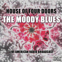 The Moody Blues - House Of Four Doors (Live)