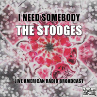 The Stooges - I Need Somebody (Live)