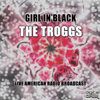 The Troggs - Girl In Black (Live)