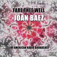 Joan Baez - Fare Thee Well (Live)