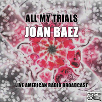 Joan Baez - All My Trials (Live)