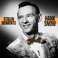 Hank Snow - Stolen Moments