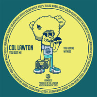 Col Lawton - You Got Me