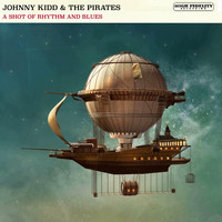 Johnny Kidd & The Pirates - A Shot of Rhythm and Blues