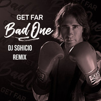 Get Far - Bad One (DJ Sghicio Remix)