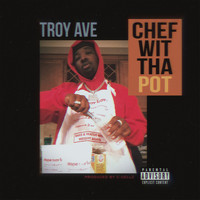 Troy Ave - Chef Wit Tha Pot (Explicit)