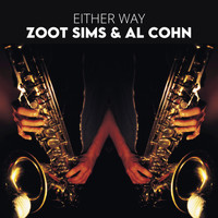 Zoot Sims And Al Cohn - Either Way