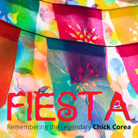 Chick Corea - Fiesta - Remembering the Legendary Chick Corea