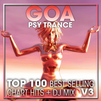 Doctor Spook, Goa Doc, Psytrance Network - Goa Psy Trance Top 100 Best Selling Chart Hits + DJ Mix V3