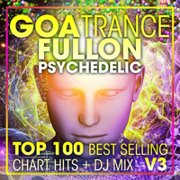 Doctor Spook, Goa Doc, Psytrance Network - Goa Trance Fullon Psychedelic Top 100 Best Selling Chart Hits + DJ Mix V3