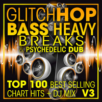 Doctor Spook, Dubstep Spook, DJ Acid Hard House - Glitch Hop, Bass Heavy Breaks & Psychedelic Dub Top 100 Best Selling Chart Hits + DJ Mix V3