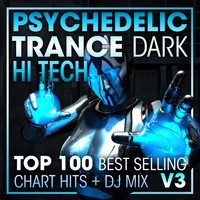Doctor Spook, Goa Doc, Psytrance Network - Psychedelic Trance Dark Hi Tech Top 100 Best Selling Chart Hits + DJ Mix V3