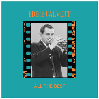 Eddie Calvert - All The Best