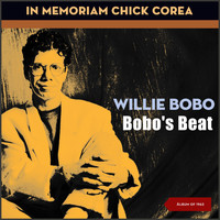 Willie Bobo - Bobo's Beat (In Memoriam Chick Corea)