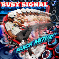 Busy Signal - Quick Move