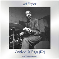 Art Taylor - Cookoo & Fungi (EP) (All Tracks Remastered)