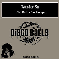 Wander Sa - Better To Escape