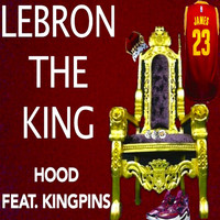 Hood - Lebron the King (feat. Kingpins)