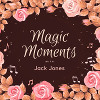 Jack Jones - Magic Moments with Jack Jones