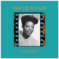 Mary Lou Williams - All the Best
