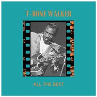 T-Bone Walker - All the Best
