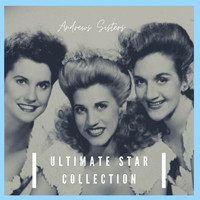 Andrews Sisters - Ultimate Star Collection