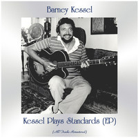 Barney Kessel - Kessel Plays Standards (EP) (Remastered 2021)