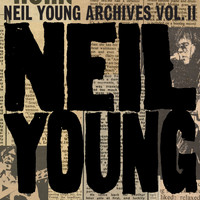 Neil Young - Neil Young Archives Vol. II (1972 - 1976) (Explicit)