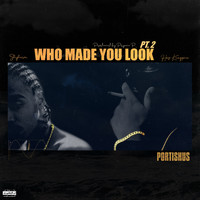 Hus Kingpin - Who Made You Look, Pt. 2 (Explicit)
