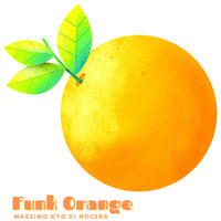 Massimo Kyo Di Nocera - Funk Orange