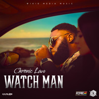 Chronic Law - Watch Man