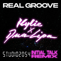 Kylie Minogue - Real Groove (feat. Dua Lipa) (Studio 2054 Initial Talk Remix)