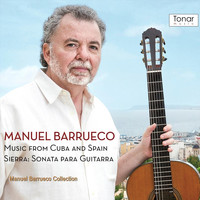 Manuel Barrueco - Music from Cuba and Spain, Sierra: Sonata para Guitarra