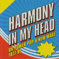 Various Artists - Harmony In My Head: UK Power Pop & New Wave 1977-81 (Explicit)