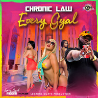 Chronic Law - Every Gyal