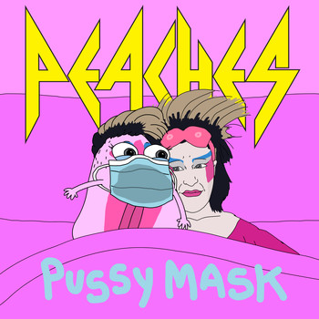 Peaches - Pussy Mask (Explicit)