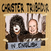 Christer Trubadur - In English