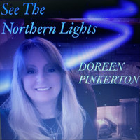 Doreen Pinkerton - See the Northern Lights